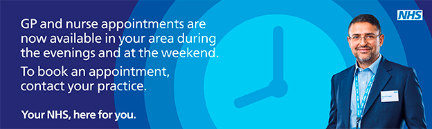 GP and nurse appointments are now available in your area during the evenings and at the weekend to book an appointment contact your practice your nhs here for you